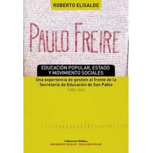 Paulo Freire. Educación popular, estado y movimientos sociales